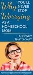 Never stop worry homeschool mom okay