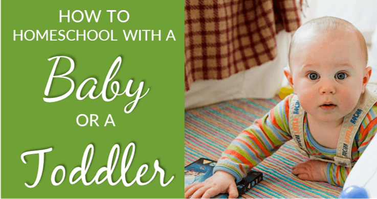 How to homeschool with a baby or a toddler
