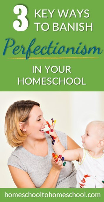 Banish perfectionism in homeschool with encouragement when homeschooling gets tough