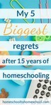 After 15 years of homeschooling I'm still loving it! We took the path less traveled and I wouldn't change that, but I do have a few homeschool regrets. Here are 5 things I wish I had known earlier that can transform your homeschool experience. | start homeschooling | frustrated homeschool | homeschooling struggles |