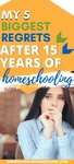What I wish I had known when I started homeschooling 15 years ago! You don't have to make these same mistakes. | mom guilt | Homeschool struggles | I want to homeschool | homeschool regrets | Frustrated homeschool |