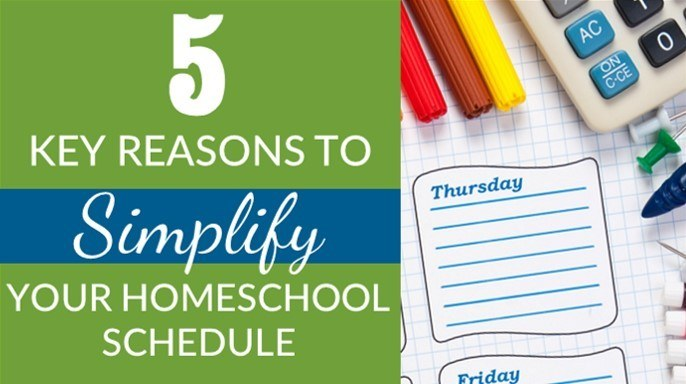 5 Benefits of Simplifying Your Homeschool Schedule