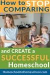 Create a successful homeschool -- No More Comparing