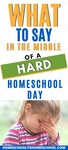 Some days homeschooling is just hard! The kids are struggling and whining and crying. You're struggling ... whining … and crying. How can you make homeschooling easier when you can sense the day trending toward disaster? | Hard Homeschool Days | When Homeschooling is hard | Homeschool bad days | Homeschooling when its hard | Homeschooling easier |