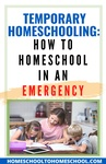 An emergency has brought your children home from school and now you're homeschooling. You weren't expecting it, and you certainly haven't had time to plan for it. Now what do you do? Here's a quick guide to homeschooling during the coronavirus outbreak and quarantine. | School Closed | Short Term homeschooling | School at home | Emergency homeschool | Temporary Homeschool | Quarantine | Covid 19 | Coronavirus |