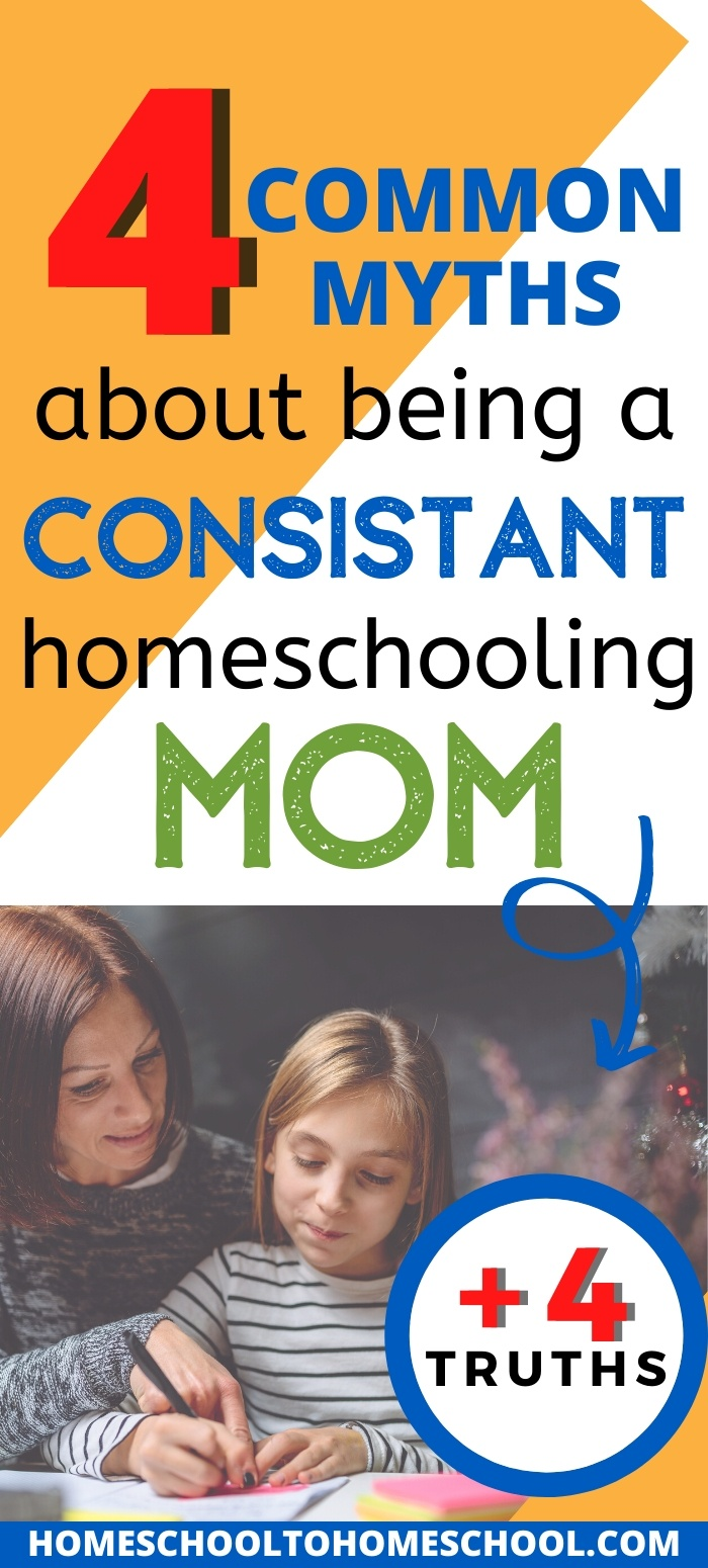 Today I'm sharing 4 myths that homeschool moms often believe about homeschooling, and 4 truths about what's actually happening inside a homeschool that works consistently. | Lies homeschooling moms believe | Homeschool myths | The truth about homeschooling | Consistent | Consistency | Homeschool Consistently |