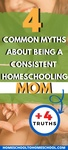 Almost every homeschool mom (at one point or another) buys into certain myths about homeschooling. So what is the truth? | Lies homeschooling moms believe | Homeschool myths | The truth about homeschooling | Consistent | Consistency | Homeschool Consistently |